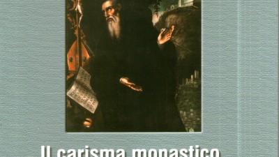 Il Carisma monastico benedettino